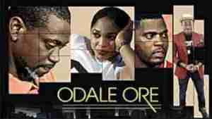 Video: ODALE ORE - Latest 2017 Yoruba Movie